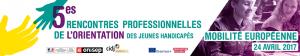 5èmes Rencontres professionnelles de l'orientation des jeunes handicapés